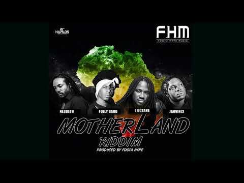 Motherland Riddim Mix ▶Nesbeth,I Octane,Jah Vinci +more (Foota Hype Music)  Mix  By Djeasy
