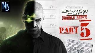 Splinter Cell Double Agent Walkthrough Part 5 No Commentary