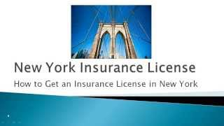 How to Get an Insurance License in New York - Life/Accident & Health Agent