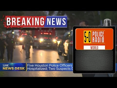 Five Police Officers Shot in Houston - Police Radio Audio Chatter - 3 HRS
