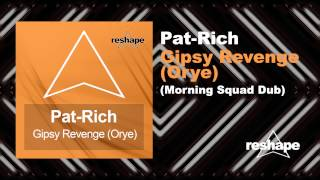 Pat Rich Gipsy Revenge (Oyre) (Morning Squad Dub Remix)
