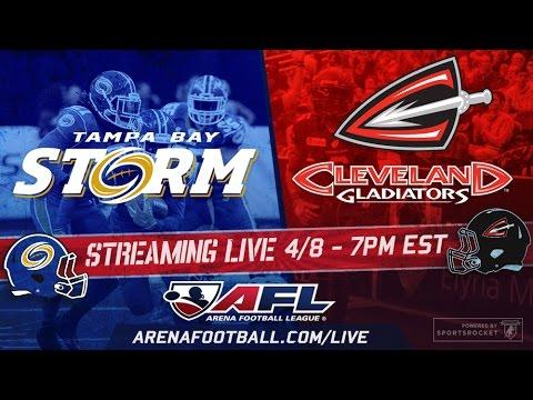 AFL: Tampa Bay Storm @ Cleveland Gladiators LIVE