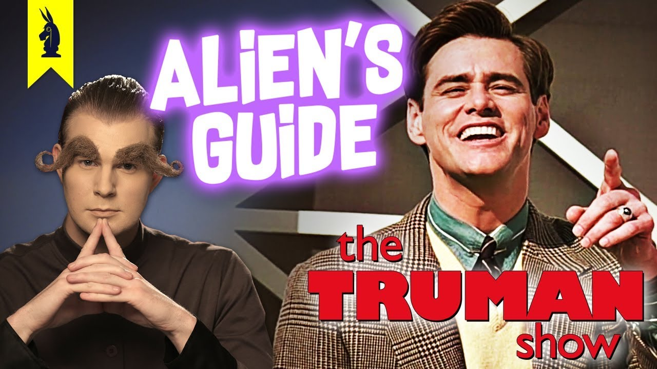 Aliens Guide To The Truman Show Youtube