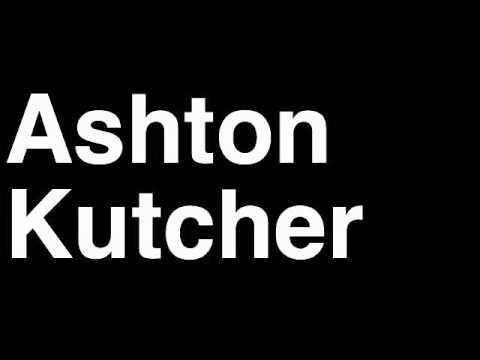 How to Pronounce Ashton Kutcher Two Half Men Twitter aplusk Divorce Camera Movie Punk'd Interview