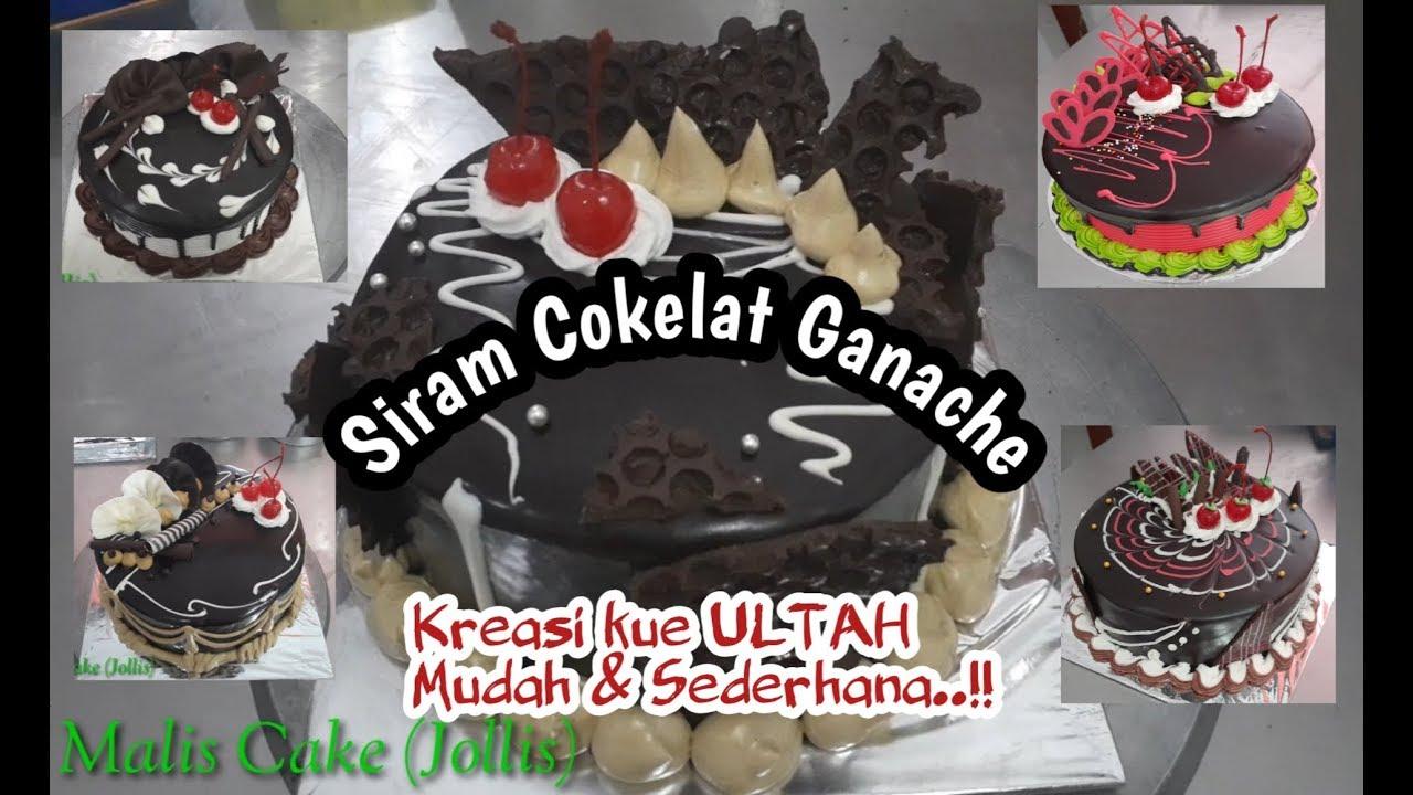 Cara menghias kue ultah coklat ganache yang mudah dan ...