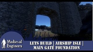 Medieval Engineers | Lets Build | Airship Isle | Part 2 | Main Gate Foundations