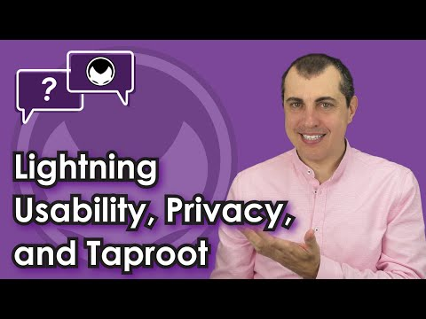 Bitcoin Q&A: Lightning Usability, Privacy, And Taproot