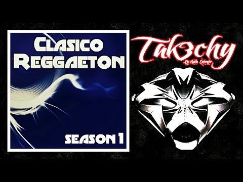 Clasico Reggaeton - Season 1 (Audio EpicENTER)