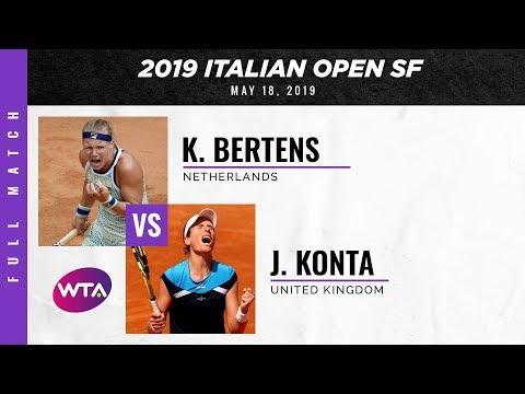 Kiki Bertens Vs. Johanna Konta   Full Match   2019 Italian Open Semifinal