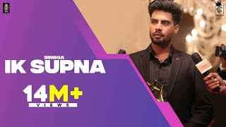 IK SUPNA (Official Video) SINGGA | Latest Punjabi Songs 2020