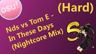 Nds vs Tom E. - In These Days (Nightcore Mix) [Hard]