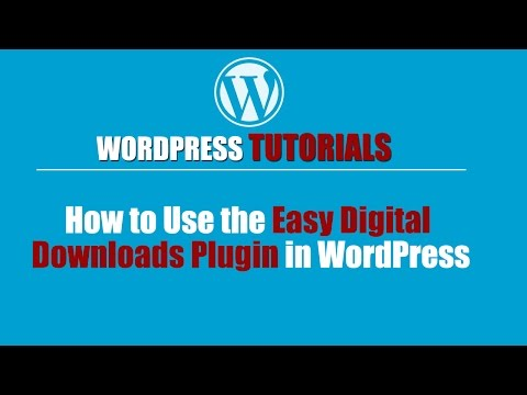 Wordpress Tutorial | How to Use the Easy Digital Downloads Plugin in WordPress | Wordpress How To
