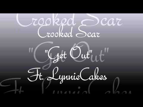 "Crooked Scar ""Get Out"" Ft. LynnieCakes"