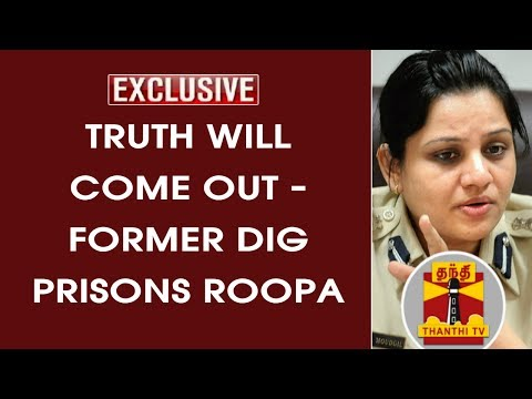 EXCLUSIVE | Truth will come out - Former DIG Prisons Roopa on Special Privileges to Sasikala