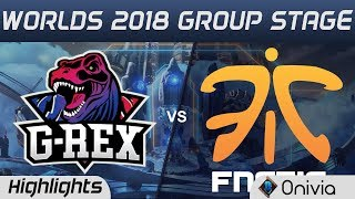 GRX vs FNC Highlights Worlds 2018 Group Stage G Rex vs Fnatic by Onivia