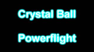 Watch Crystal Ball Powerflight video