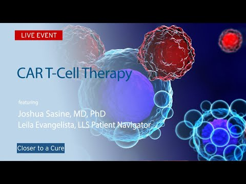 CAR T-Cell Therapy - Joshua Sasine, MD, PDH | Closer To A Cure Series