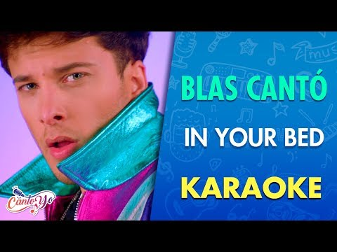 Blas Cantó - In Your Bed KARAOKE   Cantoyo