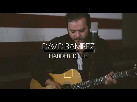 David Ramirez | Harder to Lie