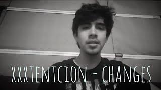 XXXTENTACION - Changes (Cover)