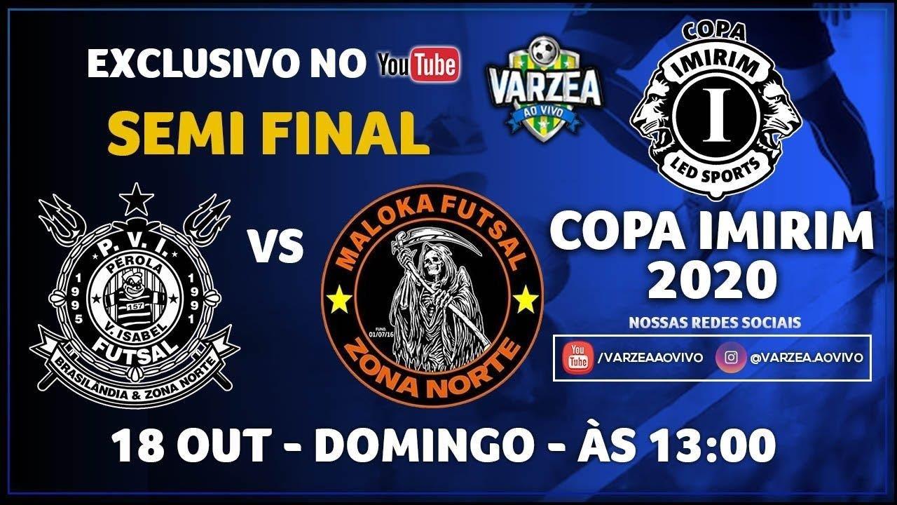 PVI FS x Maloka FS - Semi Final - Copa Imirim 2020