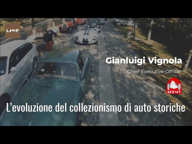 L'evoluzione del collezionismo di auto storiche - Gianluigi Vignola (Ademy)