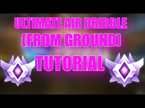 ULTIMATE AIR DRIBBLE TUTORIAL (From Ground) | Rocket League Tutorials
