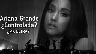 Ariana Grande y su oscuro control mental MK ULTRA