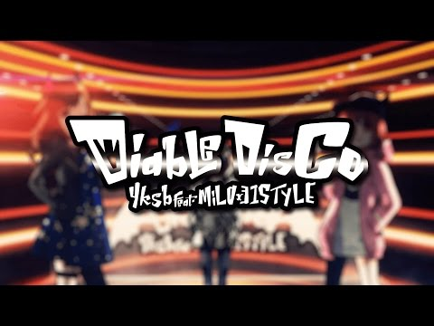 Diable Disco / yksb feat.MiLO×31STYLE 【MUSIC VIDEO】