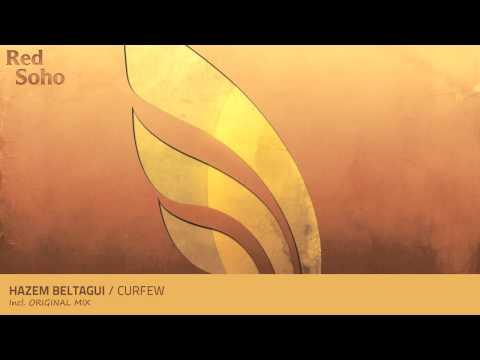 Hazem Beltagui - Curfew Original Mix