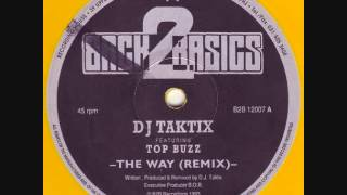 DJ Taktix feat. Top Buzz - The Way (remix) (1993)
