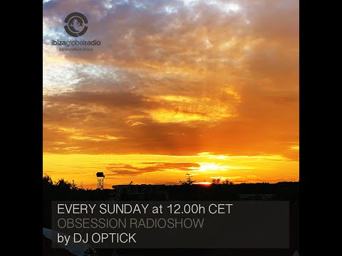 Dj Optick - Obsession - Ibiza Global Radio - 02.06.2019
