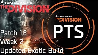 THE DIVISION | Patch 1.6 PTS [Week 2] Exotic High End build Guide (After toughness nerf)
