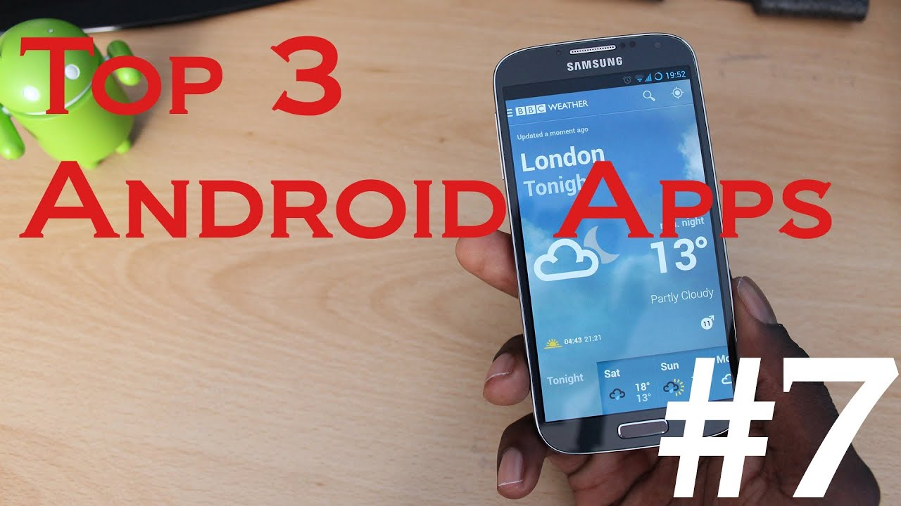 Top 3 Apps For Android