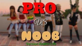 Noob VS Pro - Version Avakin Life
