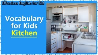 Vocabulary for kids - Kitchen (Commonly used)