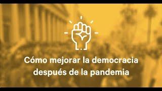 ¿Cómo mejorar la democracia después de la pandemia?   Change.org