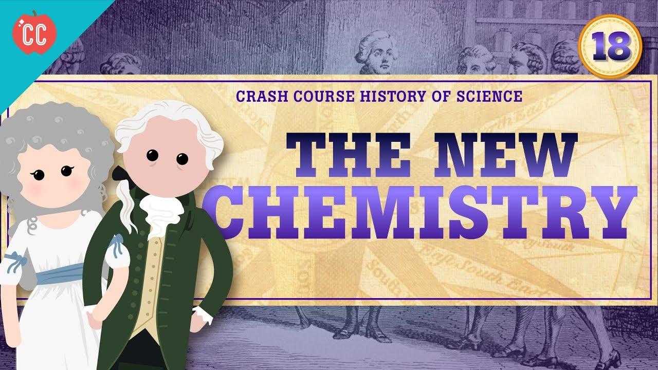 Download The New Chemistry: Crash Course History of Science #18
