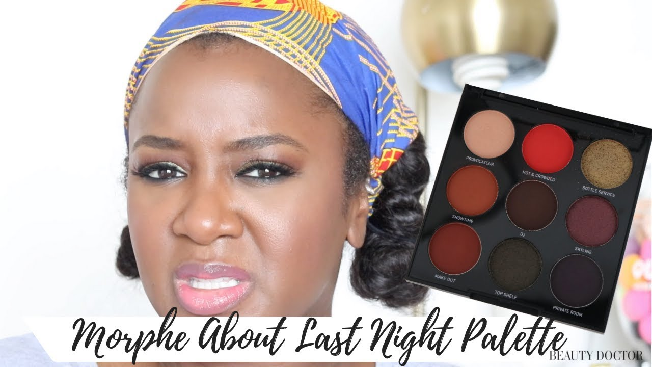Yooo This Morphe About Last Night Palette Review Demo