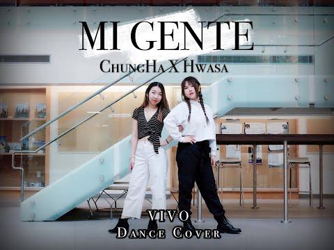 HWASA (화사) X CHUNGHA (청하) - MI GENTE Dance Cover