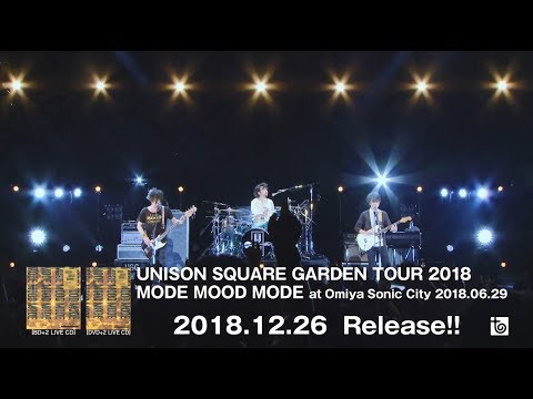 「UNISON SQUARE GARDEN TOUR 2018 MODE MOOD MODE at Omiya Sonic City 2018.06.29」トレイラー