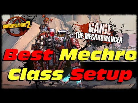 Borderlands 2 Best Mechromancer Class Setup and How To Use Anarchy! Become Overpowered!!!