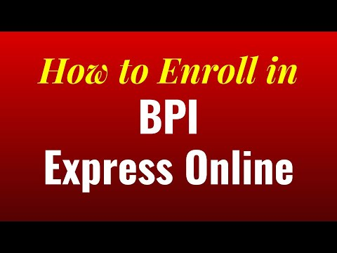 How To Enroll In BPI Express Online