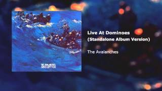 the avalanches live at dominoes standalone album version