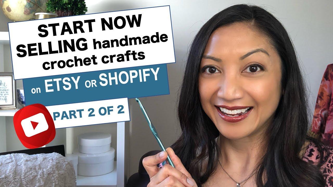 Start Selling Online Etsy & Shopify | More Handmade & Crochet Business Start-Up Secrets 2019