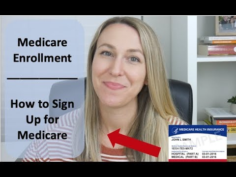 Medicare Sign Up   How to Enroll in Medicare