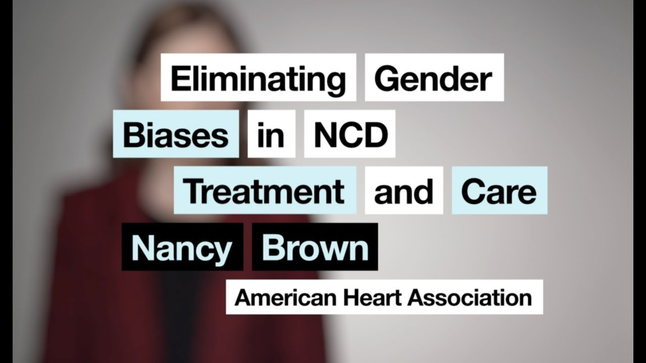 Nancy Brown | Gender Biases in the Treatment and Care of Non-Communicable Diseases