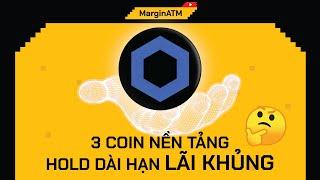 Top 03 Coin nền tảng Hold DÀI HẠN