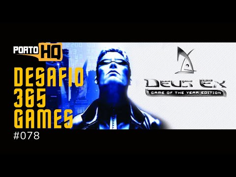 365 Games #078 - Deus Ex: Game of the Year Edition  