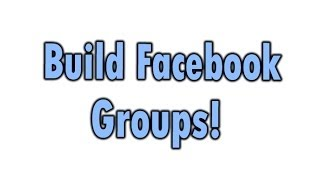 Build Facebook Groups